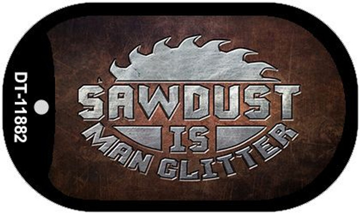 Sawdust is Man Glitter Novelty Metal Dog Tag Necklace DT-11882