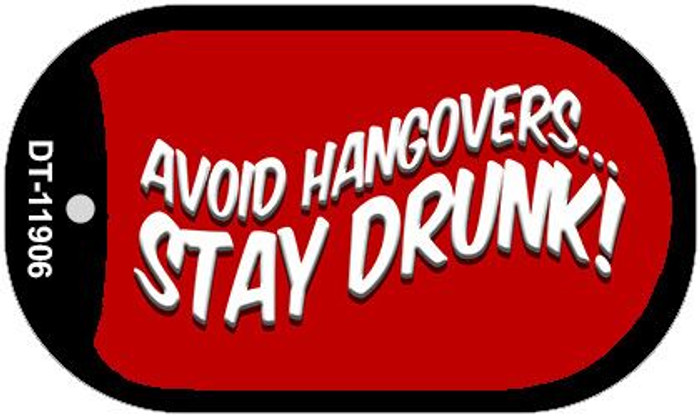 Avoid Hangovers Novelty Metal Dog Tag Necklace DT-11906