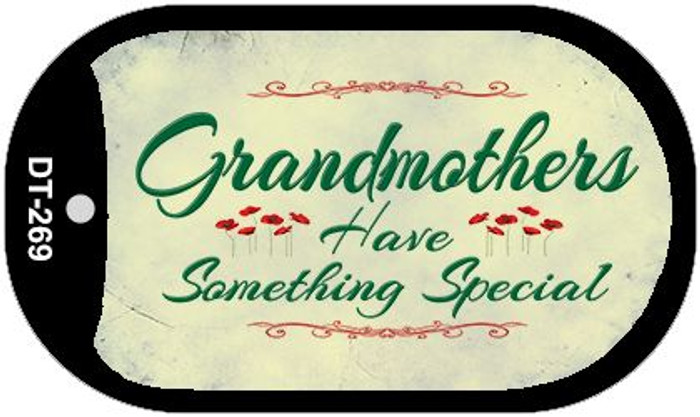 Grandmothers Have Something Novelty Metal Dog Tag Necklace DT-269