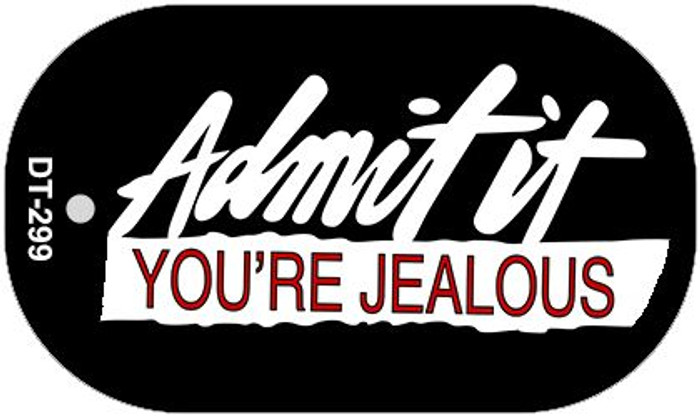 Admit It Youre Jealous Novelty Metal Dog Tag Necklace DT-299