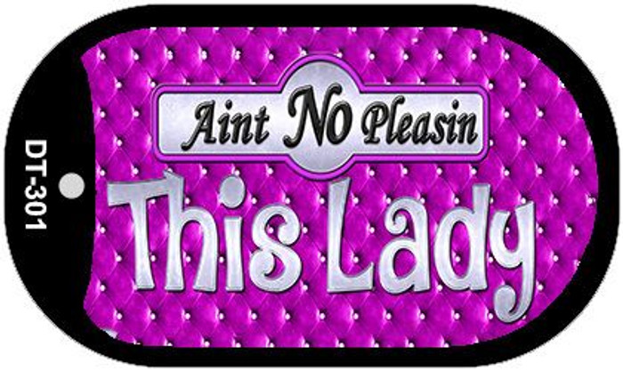 Aint No Pleasing This Lady Novelty Metal Dog Tag Necklace DT-301