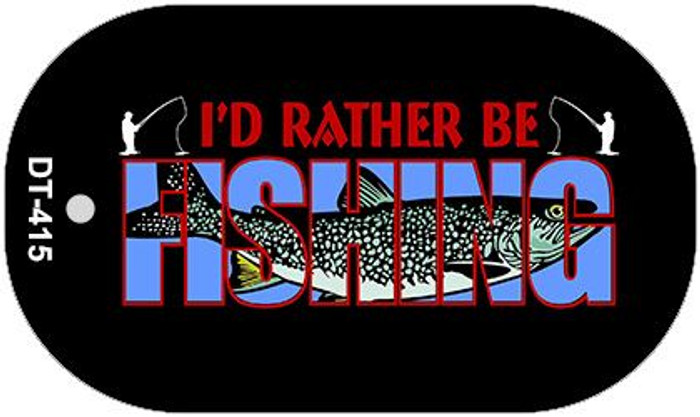 Id Rather Be Fishing Novelty Metal Dog Tag Necklace DT-415