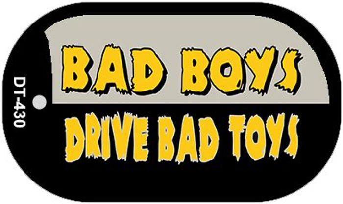 Bad Boys Drive Novelty Metal Dog Tag Necklace DT-430