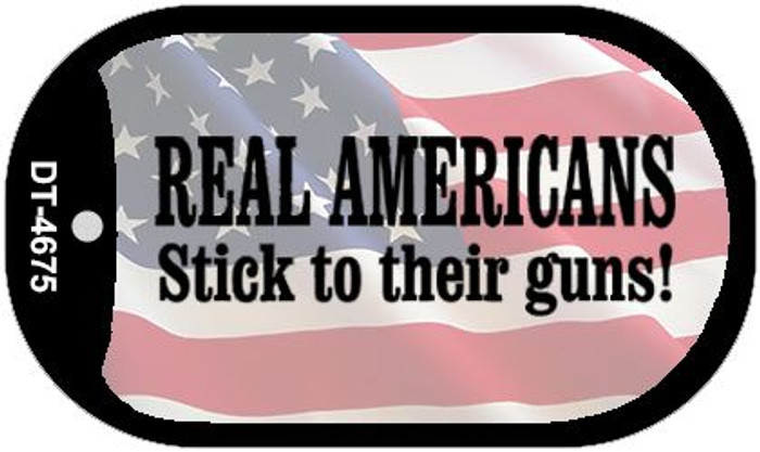 Real Americans Stick To Their Guns Novelty Metal Dog Tag Necklace DT-4675