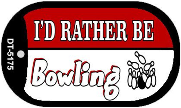 Id Rather Be Bowling Novelty Metal Dog Tag Necklace DT-5175