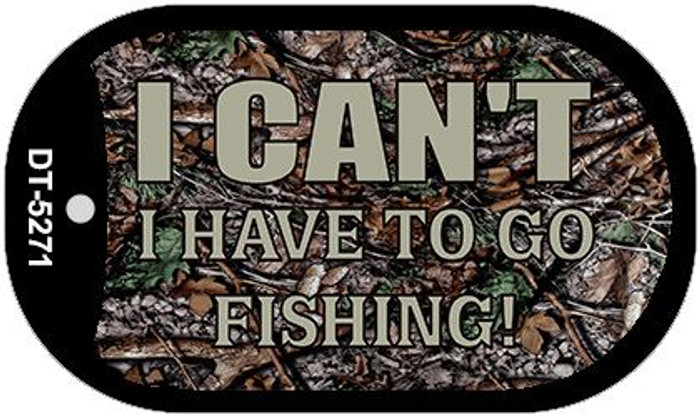 I Cant Im Going Fishing Novelty Metal Dog Tag Necklace DT-5271