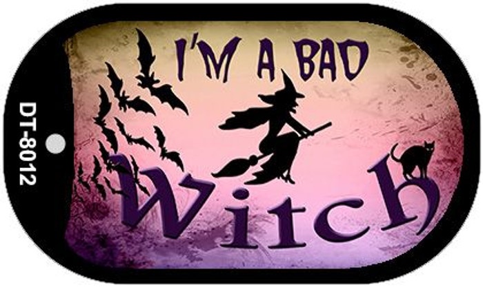 Im A Bad Witch Novelty Metal Dog Tag Necklace DT-8012