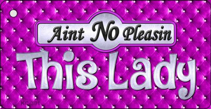Aint No Pleasing This Lady Novelty Metal Key Chain KC-301