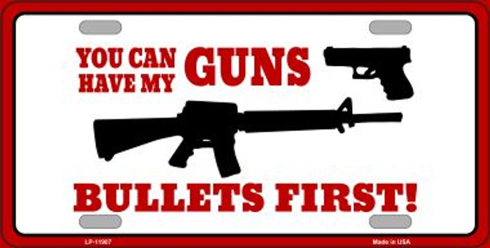 Bullets First Novelty Metal License Plate LP-11907