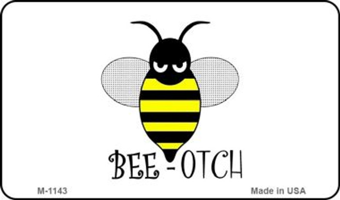 Bee-Otch Novelty Metal Magnet M-1143