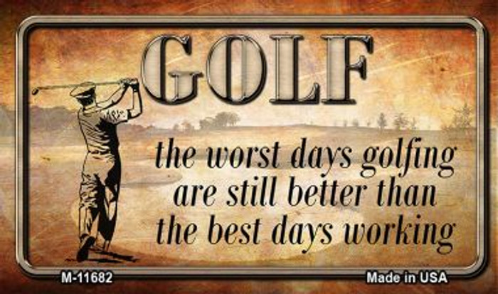 Golf Good and Bad Days Novelty Metal Magnet M-11682