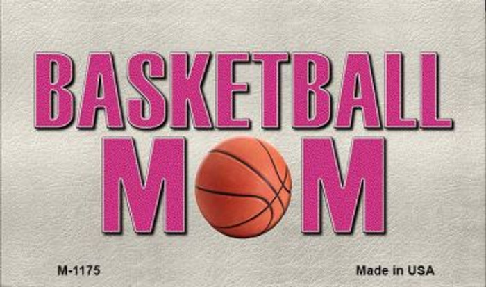 Basketball Mom Novelty Metal Magnet M-1175