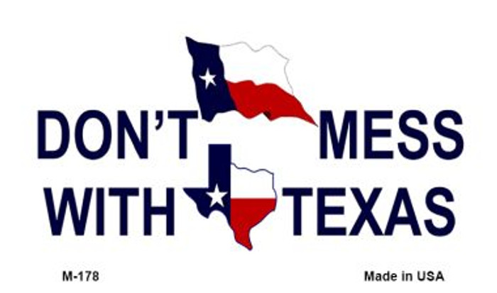 Dont Mess With Texas Novelty Metal Magnet M-178
