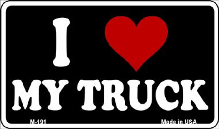 I Love My Truck Novelty Metal Magnet M-191