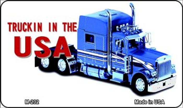 Trucking In The USA Novelty Metal Magnet M-202