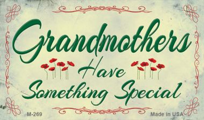 Grandmothers Have Something Novelty Metal Magnet M-269