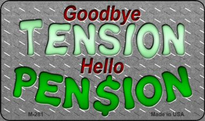Tension Pension Novelty Metal Magnet M-281