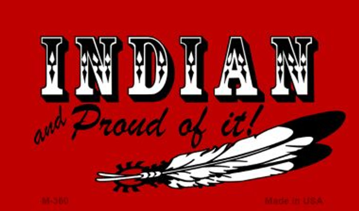 Indian and Proud of It Novelty Metal Magnet M-360