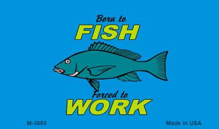 Born to Fish Novelty Metal Magnet M-3880