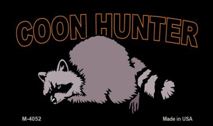 Coon Hunter Novelty Metal Magnet M-4052