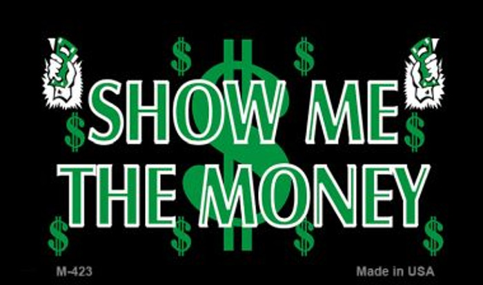 Show Me The Money Novelty Metal Magnet M-423