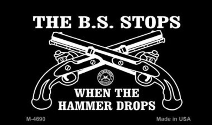 The BS Stops Novelty Metal Magnet M-4690