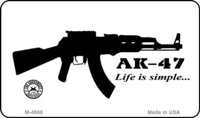 AK-47 Life is Simple Novelty Metal Magnet M-4698