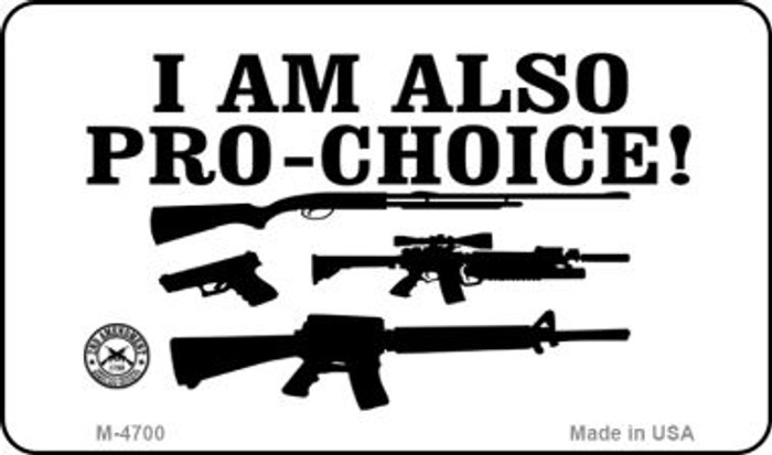 I Am Also Pro Choice Novelty Metal Magnet M-4700