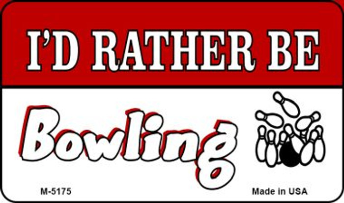 Id Rather Be Bowling Novelty Metal Magnet M-5175
