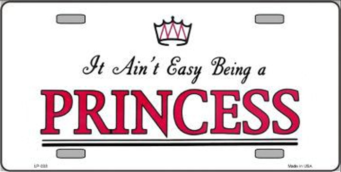 Easy Being A Princess Novelty Metal License Plate