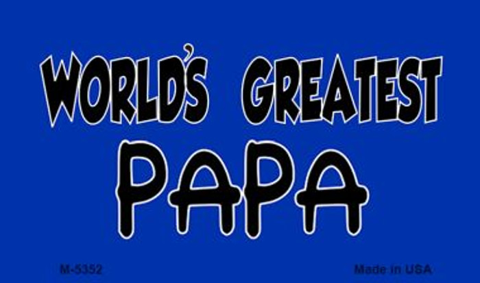 Worlds Greatest Papa Novelty Metal Magnet M-5352