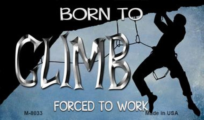 Born to Climb Novelty Metal Magnet M-8033