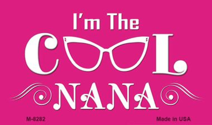 Im The Cool Nana Novelty Metal Magnet M-8282