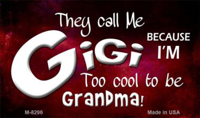 They Call Me Gigi Novelty Metal Magnet M-8296