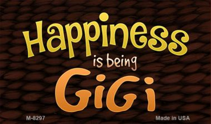 Happiness is Being Gigi Novelty Metal Magnet M-8297