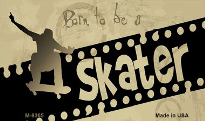 Born to be a Skater Novelty Metal Magnet M-8365