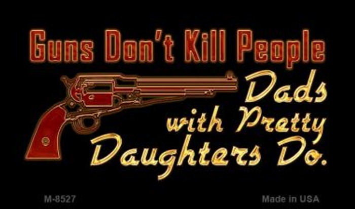 Guns Dont Kill People Novelty Metal Magnet M-8527