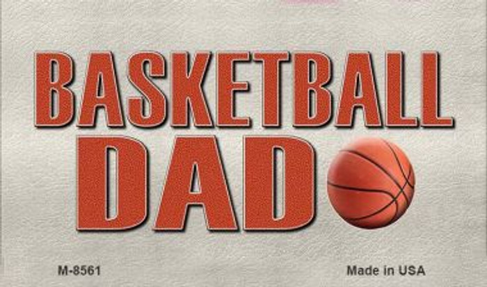 Basketball Dad Novelty Metal Magnet M-8561