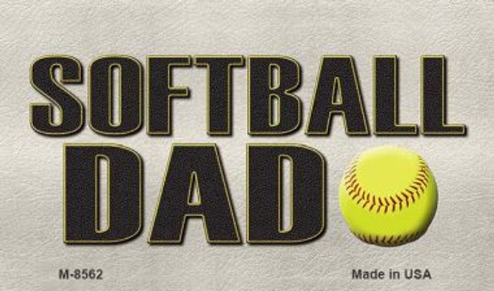 Softball Dad Novelty Metal Magnet M-8562