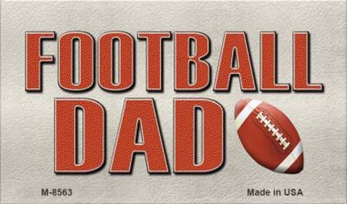 Football Dad Novelty Metal Magnet M-8563