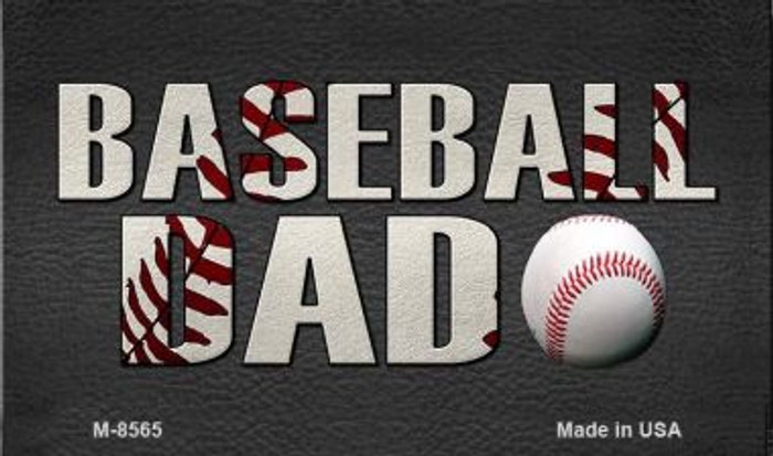 Baseball Dad Novelty Metal Magnet M-8565