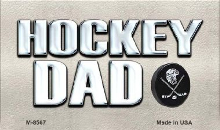 Hockey Dad Novelty Metal Magnet M-8567