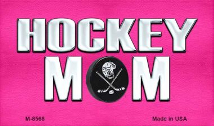 Hockey Mom Novelty Metal Magnet M-8568