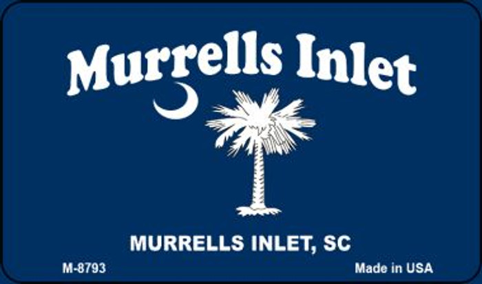 Murrells Inlet Blue Flag Novelty Metal Magnet M-8793
