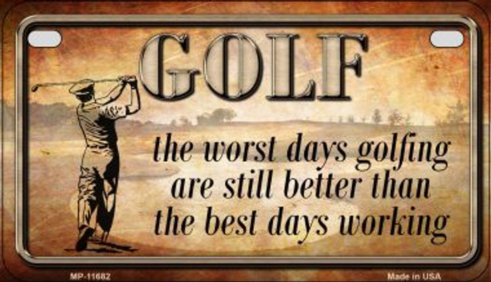 Golf Good and Bad Days Novelty Metal Motorcycle Plate MP-11682