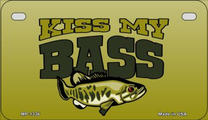 Kiss My Bass Novelty Metal Motorcycle Plate MP-1336