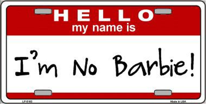 I'm No Barbie Metal Novelty License Plate LP-5183