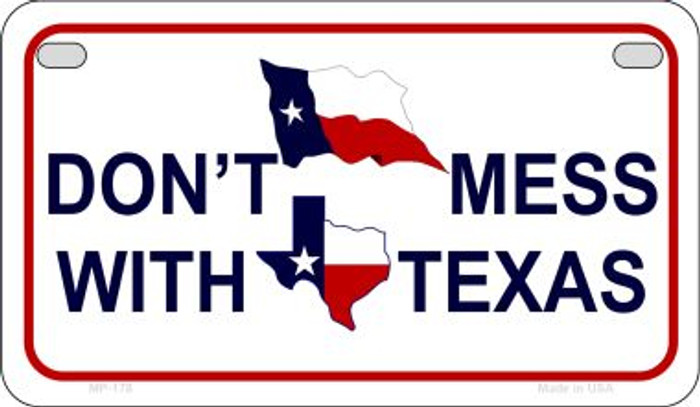 Dont Mess With Texas Novelty Metal Motorcycle Plate MP-178