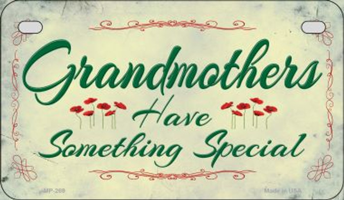 Grandmothers Have Something Novelty Metal Motorcycle Plate MP-269