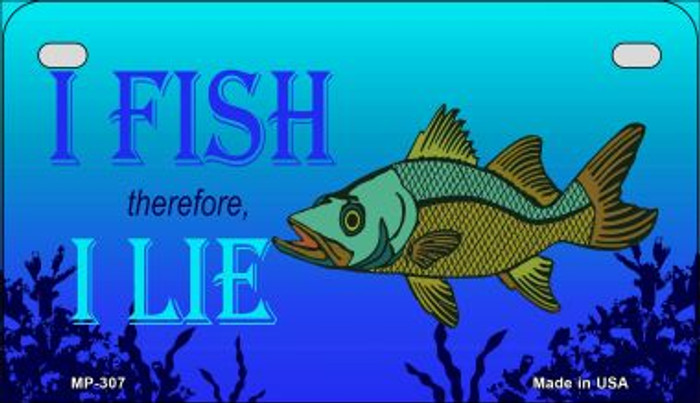 I Fish Therefore I Lie Novelty Metal Motorcycle Plate MP-307